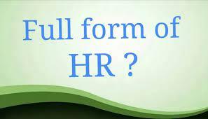 HR Full Form in Hindi Free | एच.आर की पूरी जानकारी?
